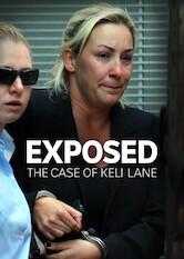 Search netflix Exposed: The Case Of Keli Lane
