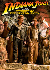 Search netflix Indiana Jones and the Kingdom of the Crystal Skull