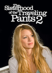 Search netflix The Sisterhood of the Traveling Pants 2